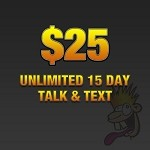 $25.00 Unlimited 15 Day Talk & Text