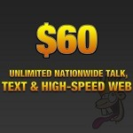 $60.00 Unlimited Nationwide Talk, Text & High Speed Web