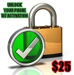 Unlock Phone: $25 WITH ACTIVATION
